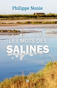 Philippe Nonie - Les mots des salines.