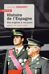 Philippe Nourry - Histoire de l'Espagne - Des origines à nos jours.