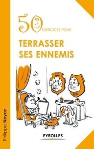 50 exercices pour terrasser ses ennemis.pdf