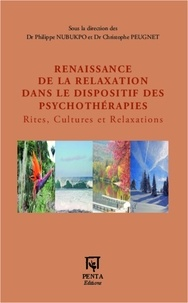 Philippe Nubukpo et Christophe Peugnet - Renaissance de la relaxation dans le dispositif des psychothérapies - Rites, Cultures et Relaxations.