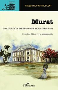 Murat- Une famille de Marie-Galante et son habitation - Philippe Nucho-Troplent  