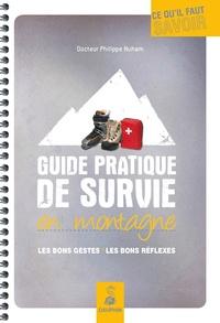 Philippe Nuham - Guide pratique de survie en montagne - Les bons gestes, les bons réflexes.