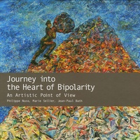 Philippe Nuss et Marie Sellier - Journey into the Heart of Bipolarity - An Artistic Point of View.