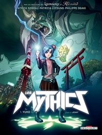 Philippe Ogaki et Patrick Sobral - Les Mythics T01 - Yuko.