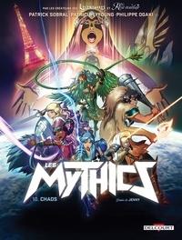 Philippe Ogaki et Patrick Sobral - Les Mythics T10 - Chaos.