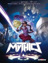 Philippe Ogaki et Patrick Sobral - Les Mythics Tome 2 : Parvati.