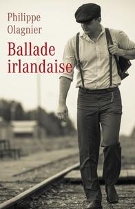 Télécharger le livre pdf djvu Ballade irlandaise in French par Philippe Olagnier 9791026241638
