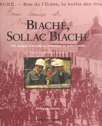 Philippe Olivier et Eric Héliot - Biache, Sollac Biache : 150 années d'aventures humaines et industrielles.