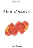 Philippe Olivier - Fête l'amour.