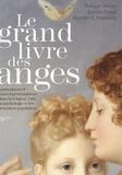 Philippe Olivier et Aurelio Penna - Le grand livre des anges.