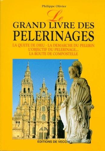 Philippe Olivier - Le grand livre des pèlerinages.