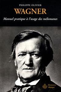 Philippe Olivier - Wagner - Manuel pratique.