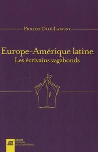 Philippe Ollé-Laprune - Europe-Amérique latine - Les écrivains vagabonds.