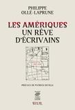 Philippe Ollé-Laprune - Les amériques, un rêve d'écrivain.