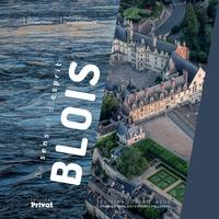 Philippe Ollivier et Francois Christophe - Blois, une ville en mouvement.
