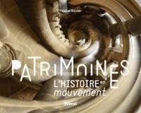 Philippe Ollivier - Patrimoines - L'histoire en mouvement.