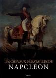 Philippe Osché - Les chevaux de batailles de Napoléon.