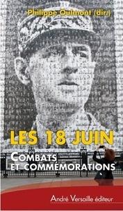 Philippe Oulmont - Les 18 Juin - Combats et commémorations.