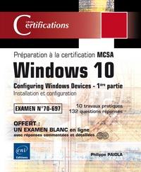 Windows 10 - Préparation à la certification MCSA Configuring Windows Devices (Examen 70-697) - 1ère partie : Installation et configuration.pdf