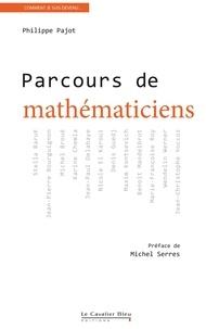 Philippe Pajot - Parcours de mathématiciens.