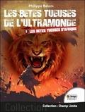 Philippe Palem - Les betes tueuses de l'ultramonde tome 2 - les betes tueuses d'afrique.