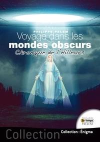 Philippe Palem - Voyage dans les mondes obscurs - Les dieux ont faim.