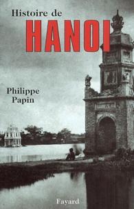 Philippe Papin - Histoire de Hanoi.