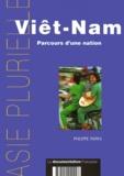 Philippe Papin - Viêt-Nam. - Parcours d'une nation.