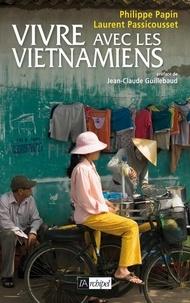 Philippe Papin et Laurent Passicousset - Vivre avec les Vietnamiens.