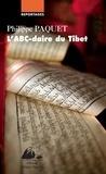Philippe Paquet - L'ABC-daire du Tibet.