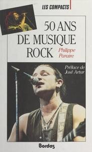 Philippe Paraire et José Artur - 50 ans de musique rock.
