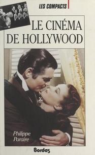 Philippe Paraire et Olivier Julliard - Le cinéma de Hollywood.