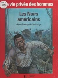 Philippe Paraire et Michaël Welply - Les Noirs américains depuis le temps de l'esclavage.