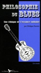 Philippe Paraire - Philosophie du blues - Une éthique de l'errance solitaire.