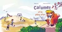 Philippe Paré et Pommereau cécile De - Calumet et la pièce d'or  Kamishibaï A4.
