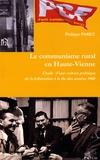 Philippe Paret - Le communisme rural en Haute-Vienne - Etude d'une culture politique de la Libération à la fin des années 1960.