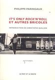 Philippe Paringaux - It's only rock'n'roll et autres bricoles.