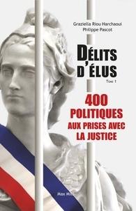 Délits délus - Tome 1, 400 politiques aux prises avec la justice.pdf