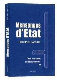 Philippe Pascot - Mensonges d'état.