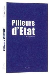 Philippe Pascot - Pilleurs d'Etat.