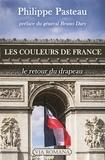 Philippe Pasteau - Les couleurs de France - Le retour du drapeau.