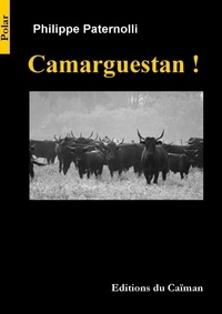 Philippe Paternolli - Camarguestan !.