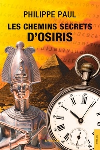 Philippe Paul - Les Chemins secrets d'Osiris.