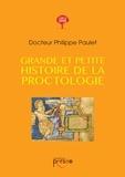 Philippe Paulet - Grande et petite histoire de la proctologie.