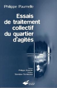 Philippe Paumelle - Essais de traitement collectif du quartier d'agités.