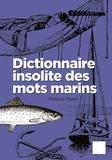 Philippe Payen - Dictionnaire insolite des mots marins.