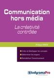 Philippe Payen - La communication hors-média : la créativité contrôlée.