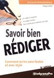 Philippe Payen - Savoir bien rédiger.