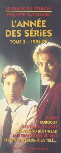 L'ANNEE DES SERIES TOME 3 . 1994-1995