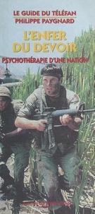 """Philippe Paygnard - """"L'enfer du devoir"""" - Psychothérapie d'une nation."""